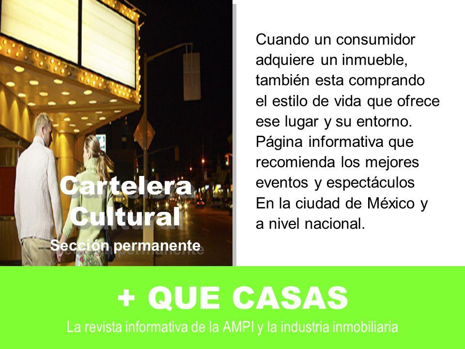 + QUE CASAS La revista informativa de la AMPI y la industria inmobiliaria Cuando un consumidor adquiere un inmueble, también esta comprando el estilo de vida que ofrece ese lugar y su entorno.