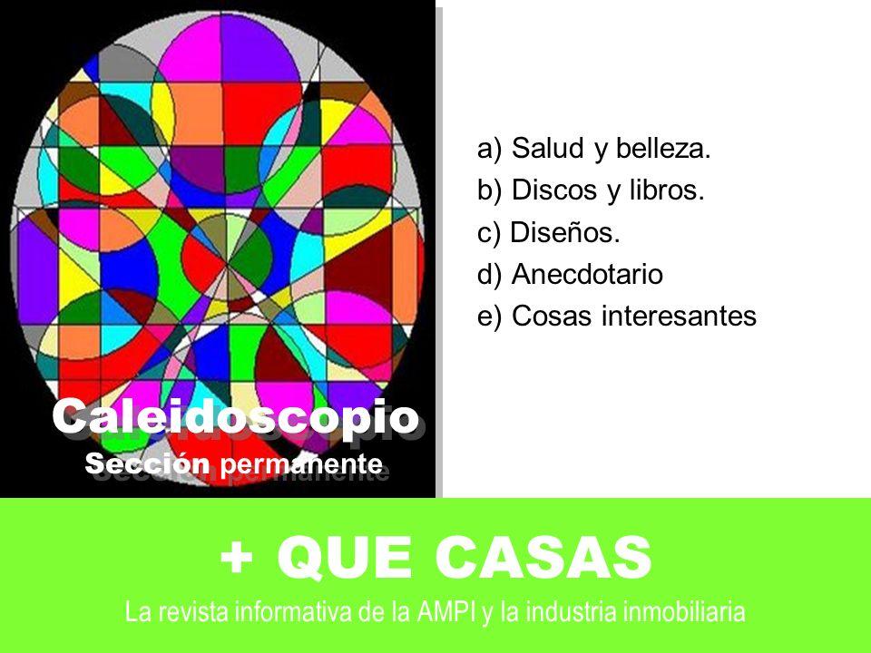 + QUE CASAS La revista informativa de la AMPI y la industria inmobiliaria a) Salud y belleza.