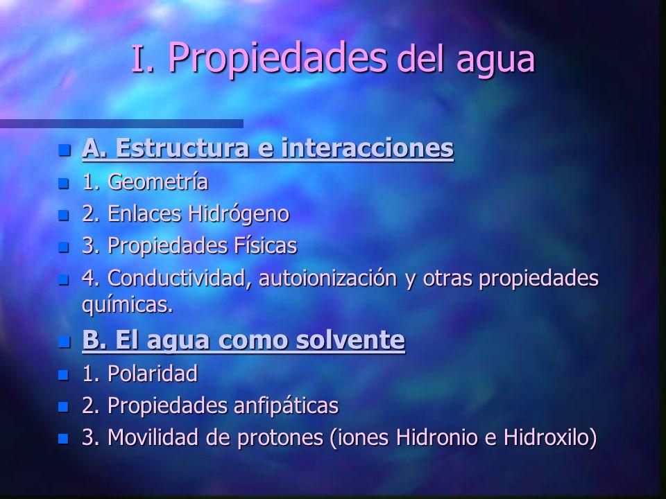 CAPÍTULO I EL AGUA Y SOLUCIONES ACUOSAS n I. Propiedades del agua n II. Ácidos, Bases y Buffers n III. Problemas y aplicaciones