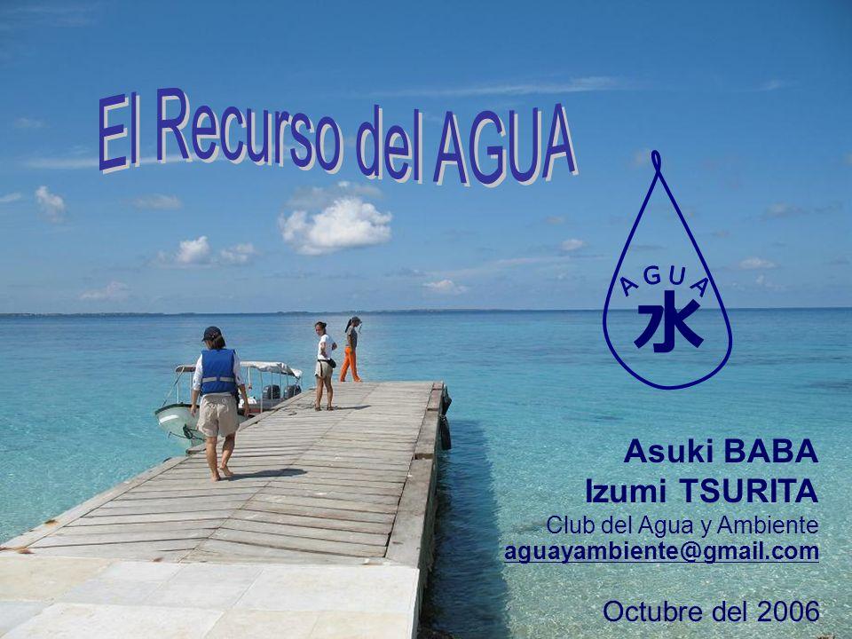 Asuki BABA Izumi TSURITA Club del Agua y Ambiente aguayambiente gmail.com Octubre del 2006