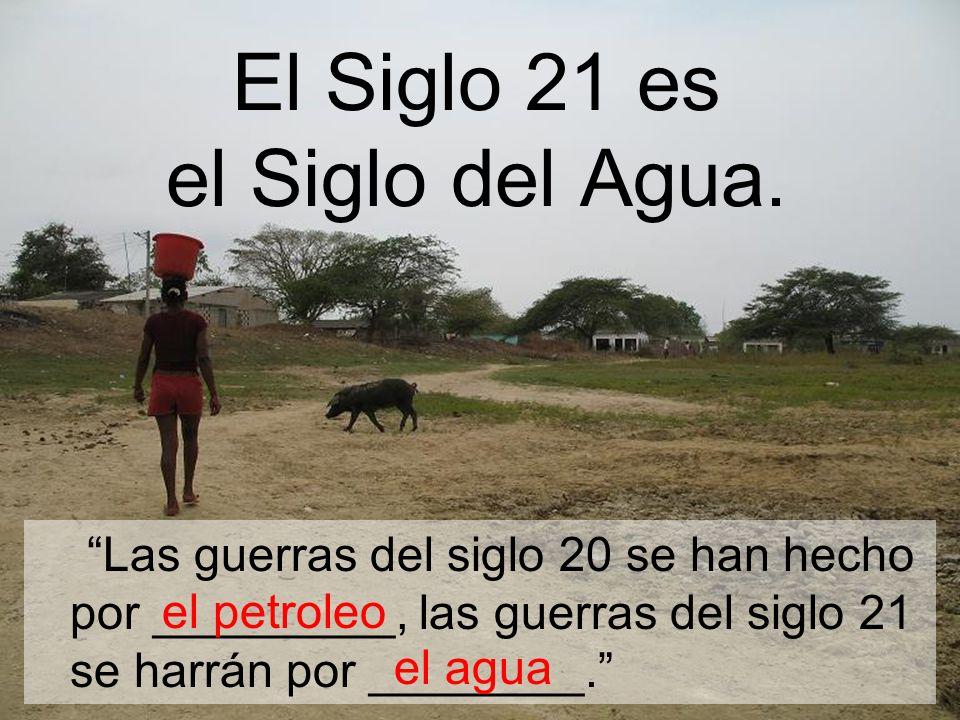 El Siglo 21 es el Siglo del Agua.