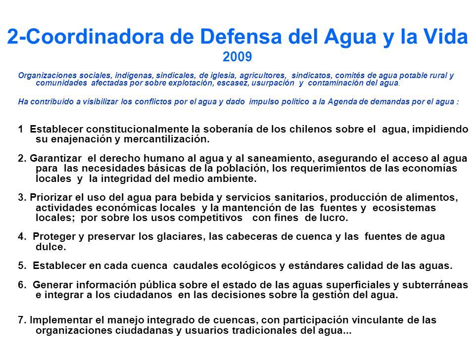 2-Coordinadora de Defensa del Agua y la Vida 2009 Organizaciones sociales, indígenas, sindicales, de iglesia, agricultores, sindicatos, comités de agu