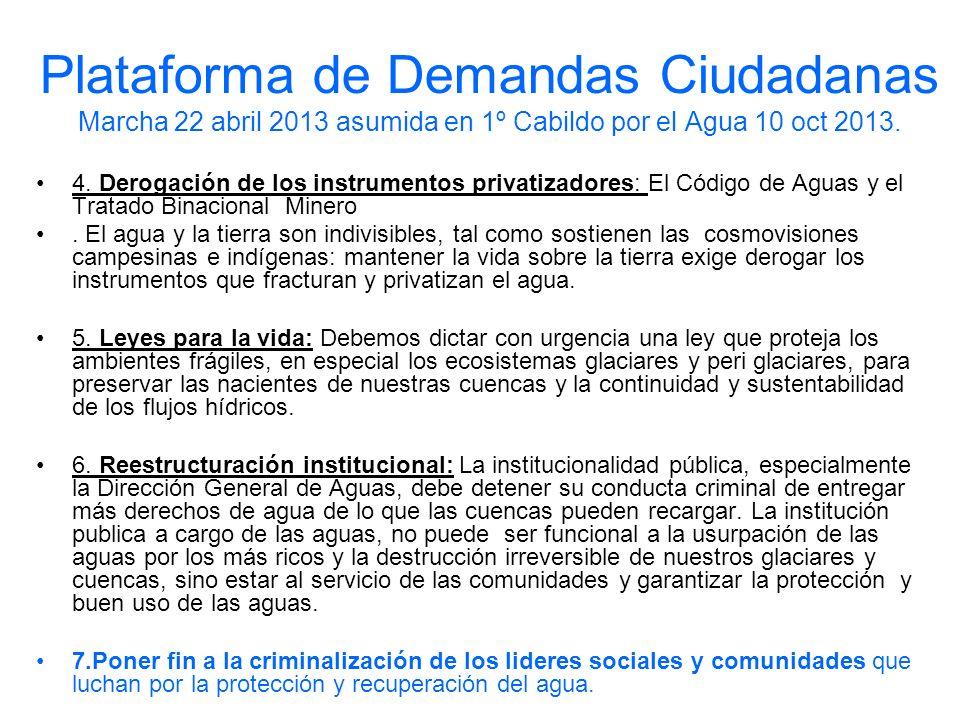 Plataforma de Demandas Ciudadanas Marcha 22 abril 2013 asumida en 1º Cabildo por el Agua 10 oct 2013. 4. Derogación de los instrumentos privatizadores
