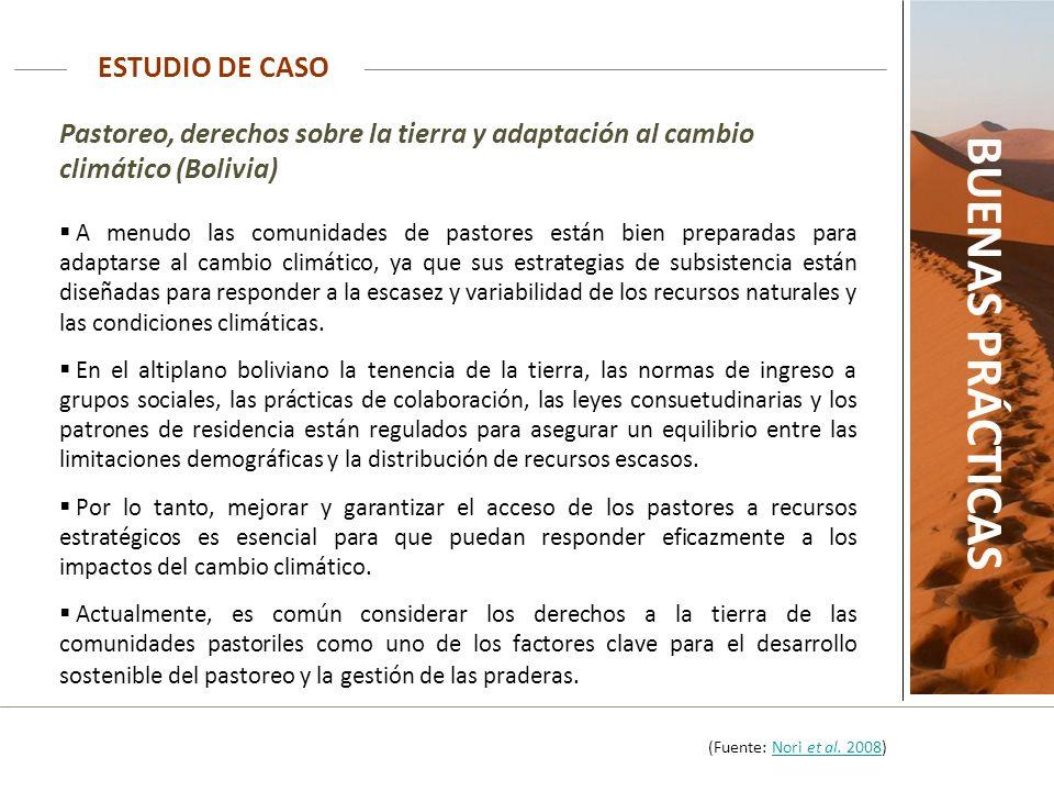 ESTUDIO DE CASO BUENAS PRÁCTICAS Pastoreo, derechos sobre la tierra y adaptación al cambio climático (Bolivia) A menudo las comunidades de pastores es