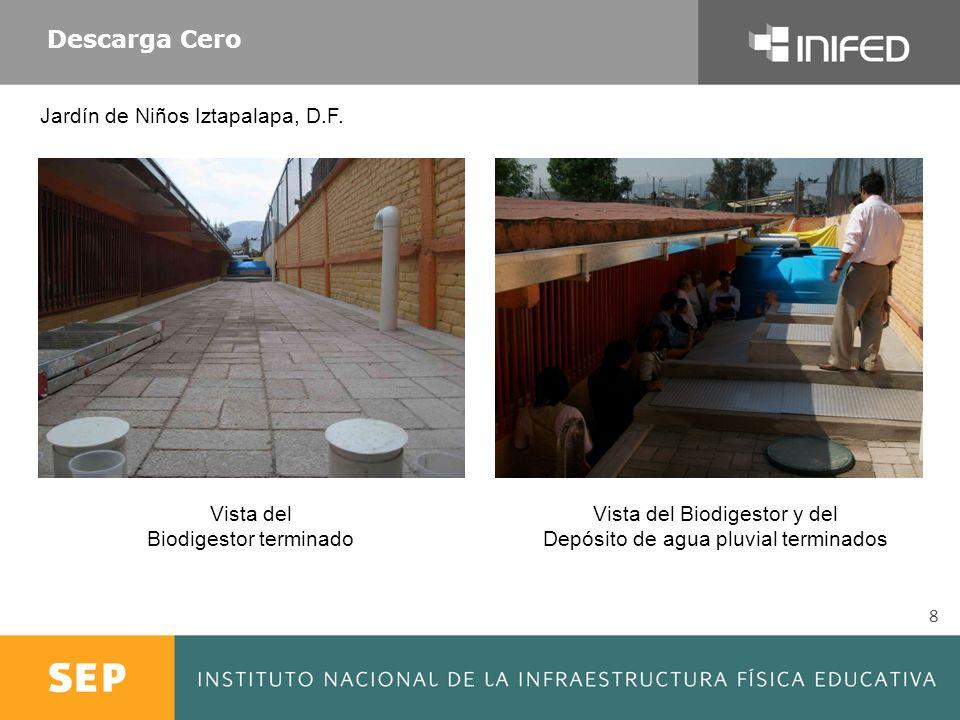 Descarga Cero 8 Vista del Biodigestor y del Depósito de agua pluvial terminados Vista del Biodigestor terminado Jardín de Niños Iztapalapa, D.F.
