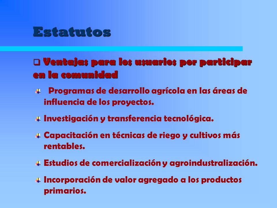 Estatutos Programas de desarrollo agrícola en las áreas de influencia de los proyectos. Investigación y transferencia tecnológica. Capacitación en téc