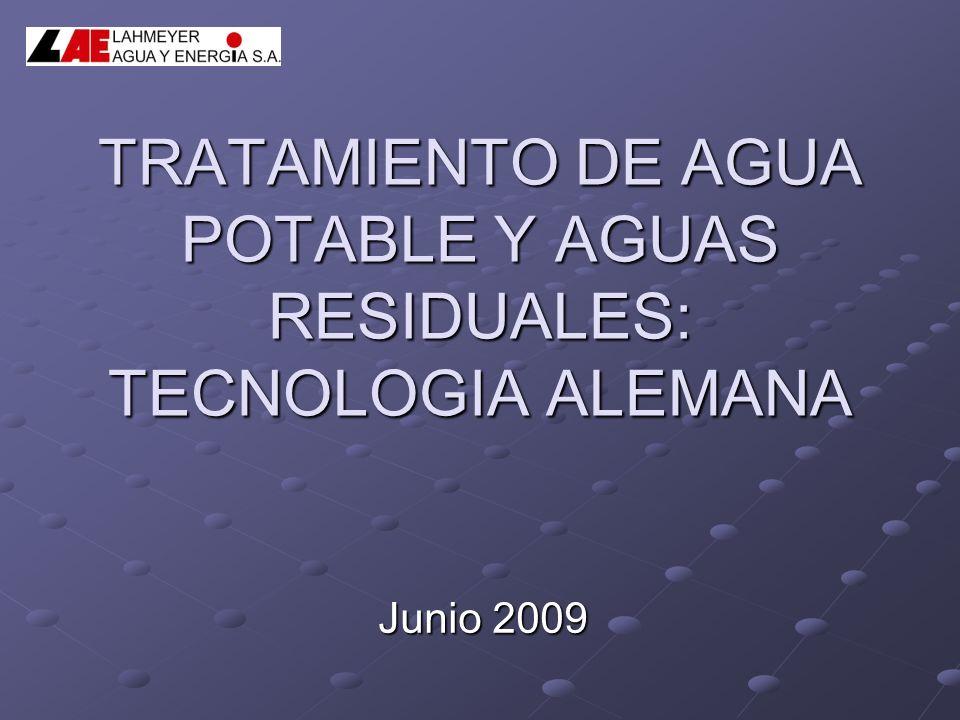 TRATAMIENTO DE AGUA POTABLE Y AGUAS RESIDUALES: TECNOLOGIA ALEMANA Junio 2009