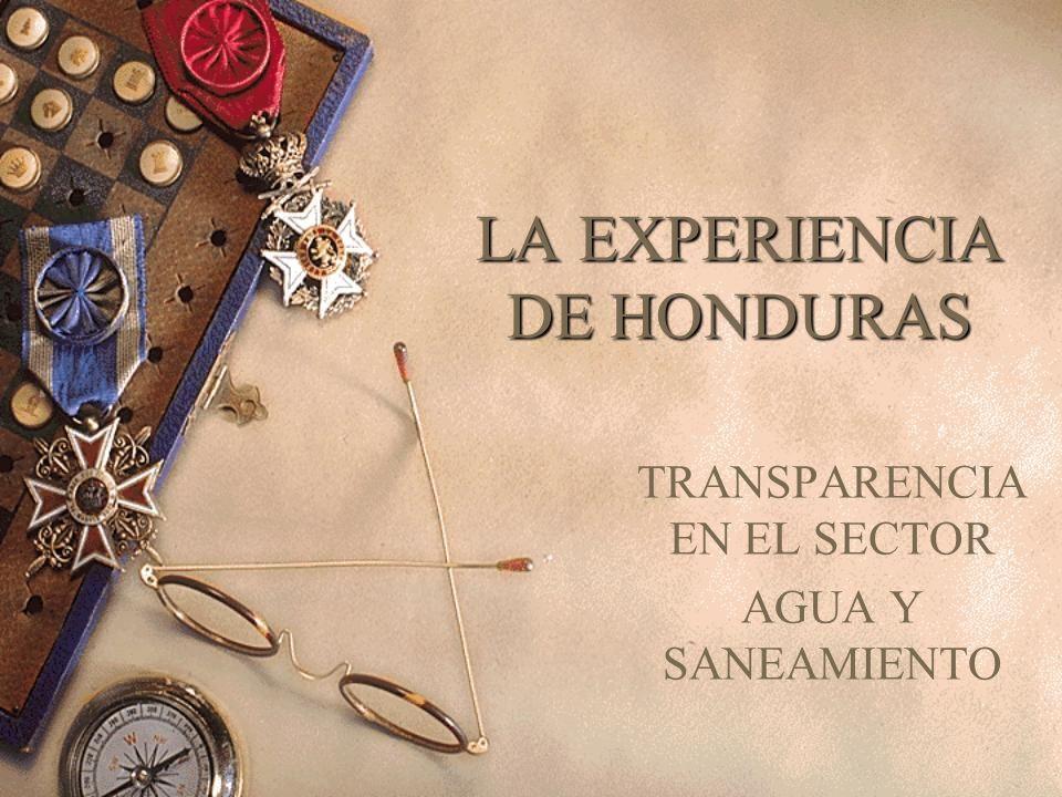 LA EXPERIENCIA DE HONDURAS TRANSPARENCIA EN EL SECTOR AGUA Y SANEAMIENTO