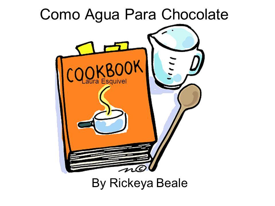 Como Agua Para Chocolate By Rickeya Beale Laura Esquivel