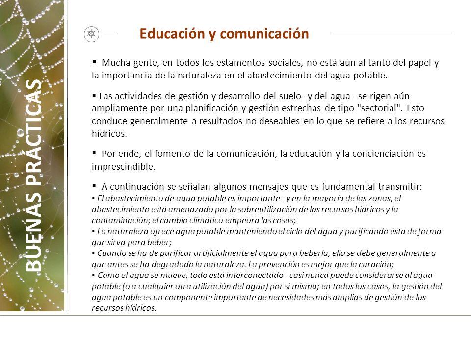 Educación y comunicación Mucha gente, en todos los estamentos sociales, no está aún al tanto del papel y la importancia de la naturaleza en el abastec