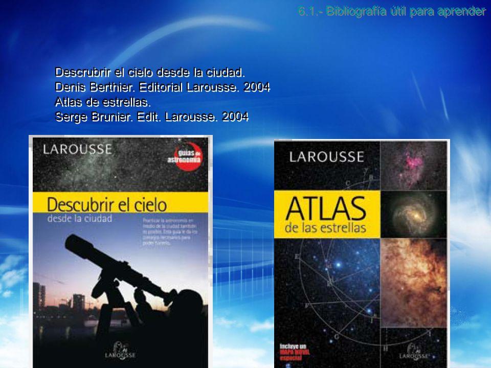 6.1.- Bibliografía útil para aprender Descrubrir el cielo desde la ciudad.