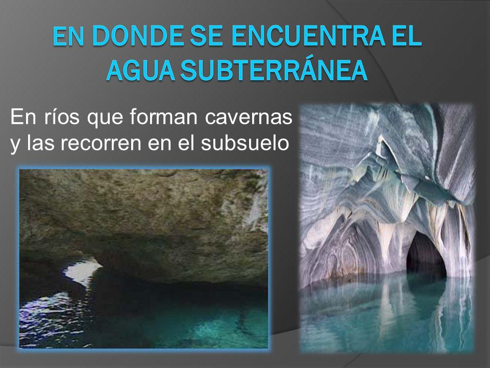 En ríos que forman cavernas y las recorren en el subsuelo