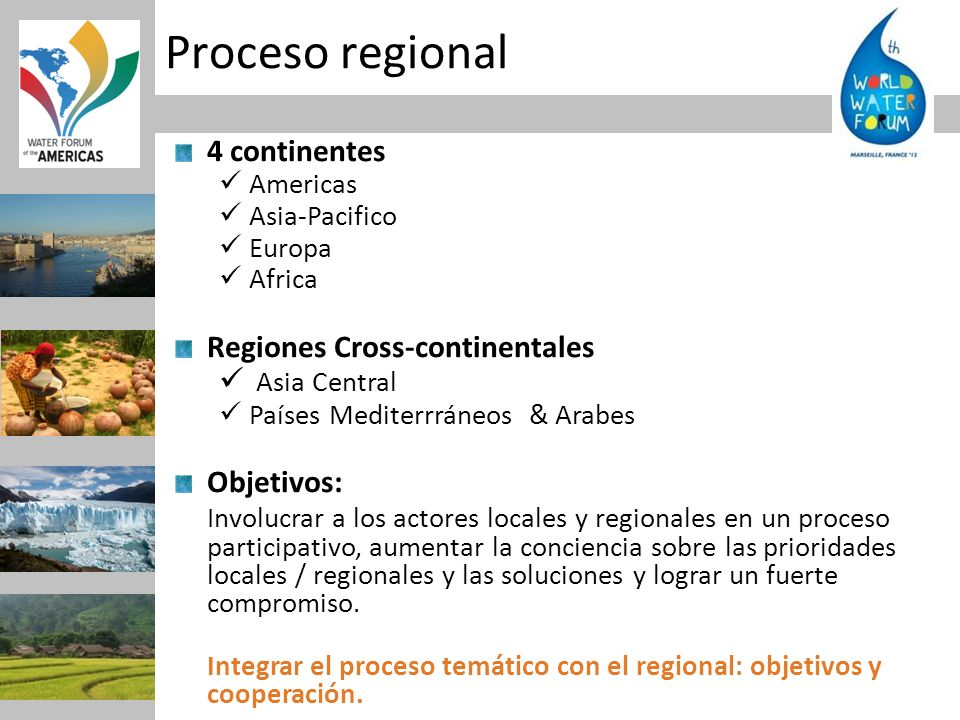 Proceso regional 4 continentes Americas Asia-Pacifico Europa Africa Regiones Cross-continentales Asia Central Países Mediterrráneos & Arabes Objetivos