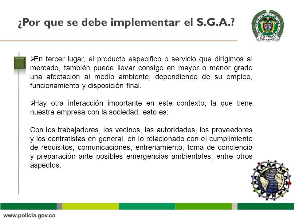 Oficina Asesora ¿Por que se debe implementar el S.G.A.? En tercer lugar, el producto especifico o servicio que dirigimos al mercado, también puede lle
