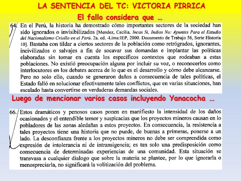 El fallo considera que … Luego de mencionar varios casos incluyendo Yanacocha … LA SENTENCIA DEL TC: VICTORIA PIRRICA
