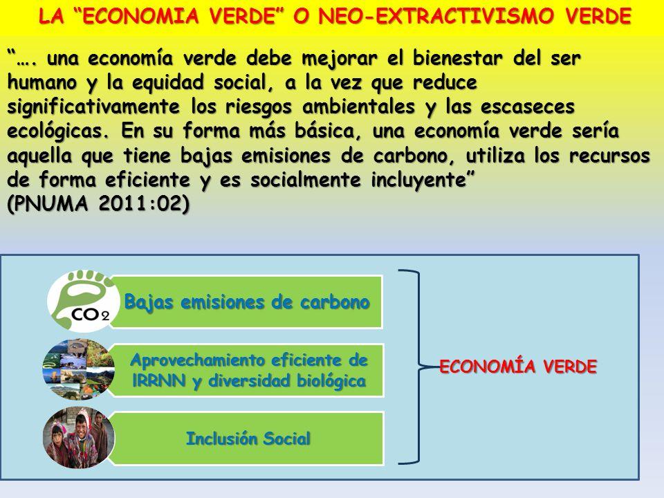 …. una economía verde debe mejorar el bienestar del ser humano y la equidad social, a la vez que reduce significativamente los riesgos ambientales y l