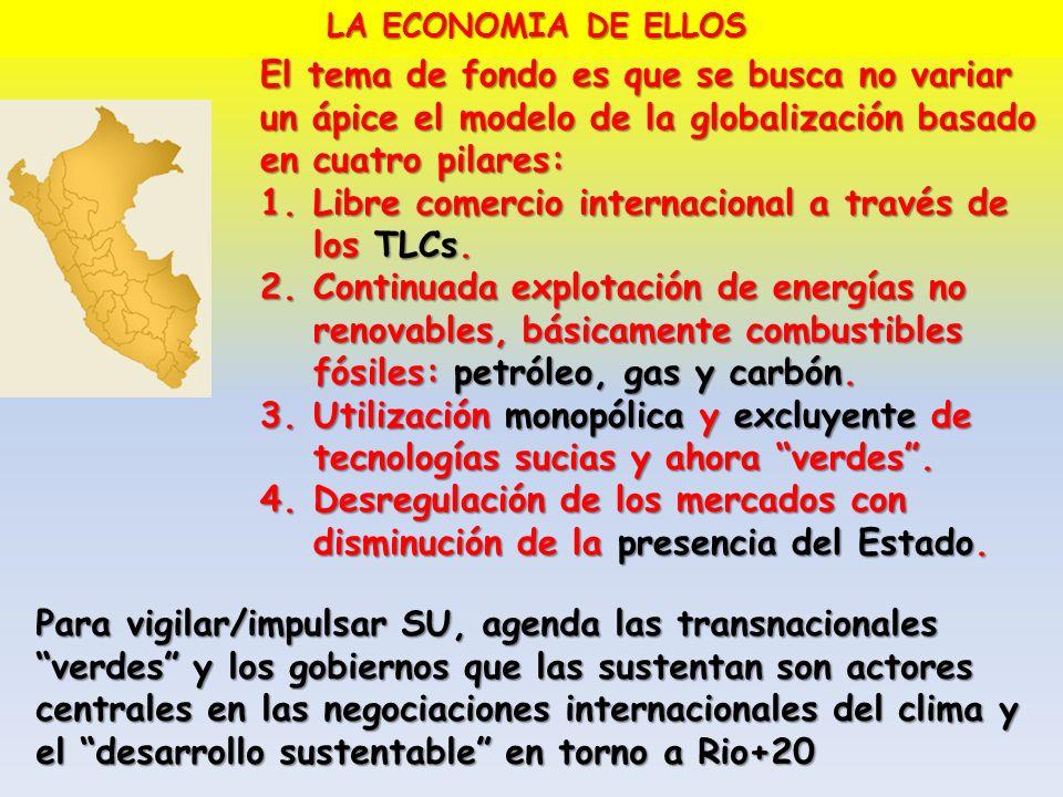 El tema de fondo es que se busca no variar un ápice el modelo de la globalización basado en cuatro pilares: 1.Libre comercio internacional a través de