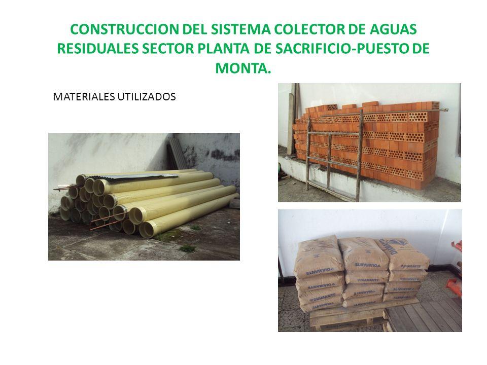 CONSTRUCCION DEL SISTEMA COLECTOR DE AGUAS RESIDUALES SECTOR PLANTA DE SACRIFICIO-PUESTO DE MONTA.