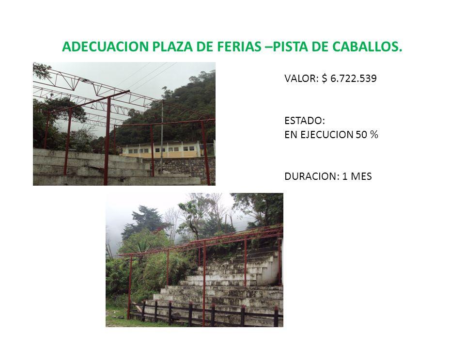 ADECUACION PLAZA DE FERIAS –PISTA DE CABALLOS.