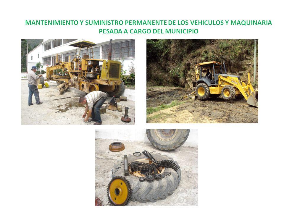 MANTENIMIENTO Y SUMINISTRO PERMANENTE DE LOS VEHICULOS Y MAQUINARIA PESADA A CARGO DEL MUNICIPIO