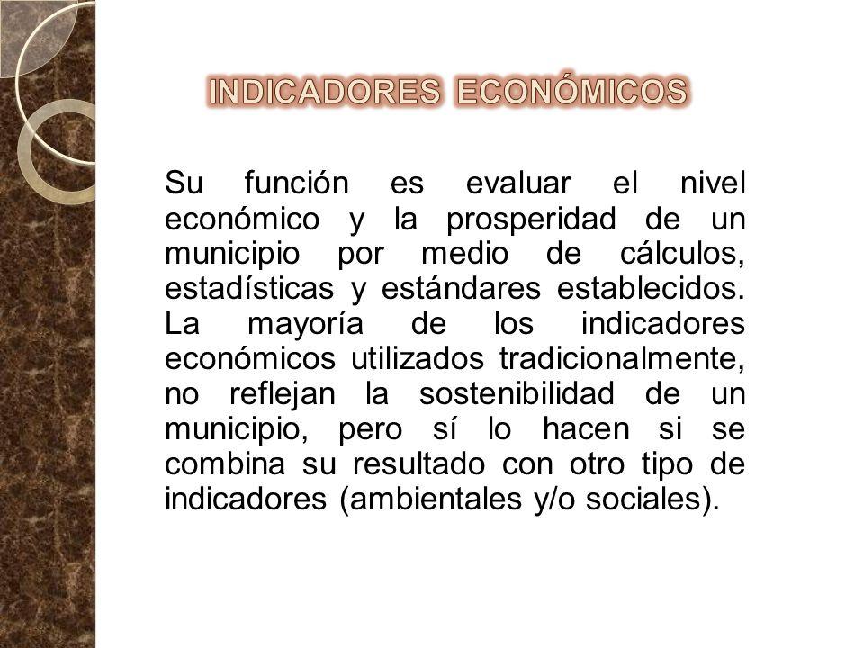 Su función es evaluar el nivel económico y la prosperidad de un municipio por medio de cálculos, estadísticas y estándares establecidos. La mayoría de