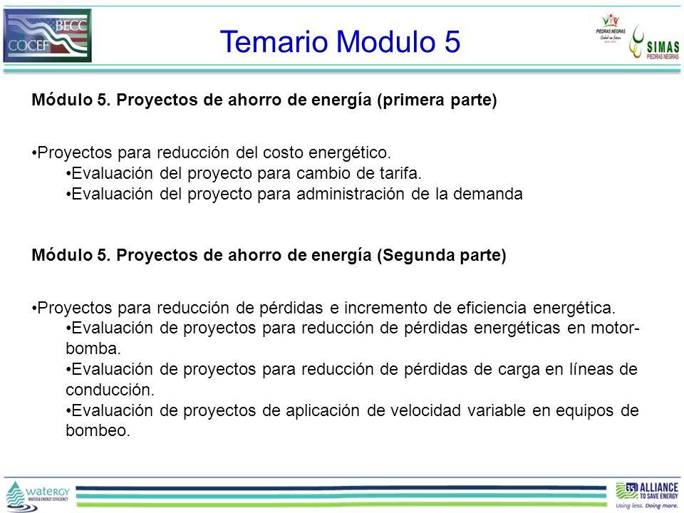 Módulo 5. Proyectos de ahorro de energía (primera parte) Proyectos para reducción del costo energético. Evaluación del proyecto para cambio de tarifa.