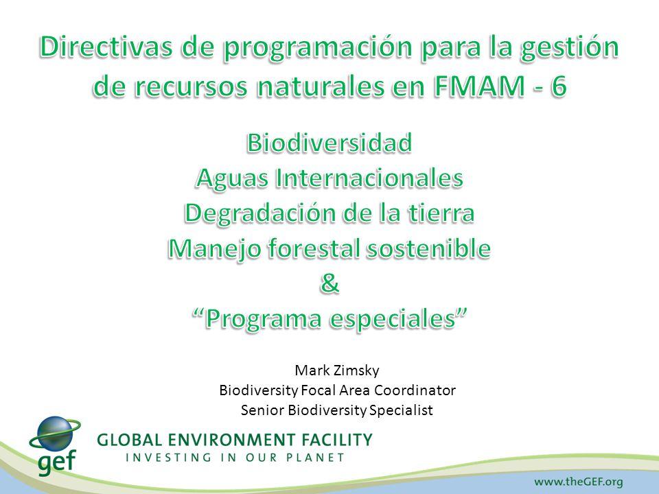 Mark Zimsky Biodiversity Focal Area Coordinator Senior Biodiversity Specialist
