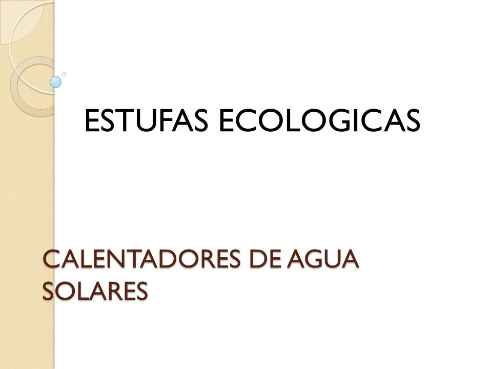 CALENTADORES DE AGUA SOLARES ESTUFAS ECOLOGICAS