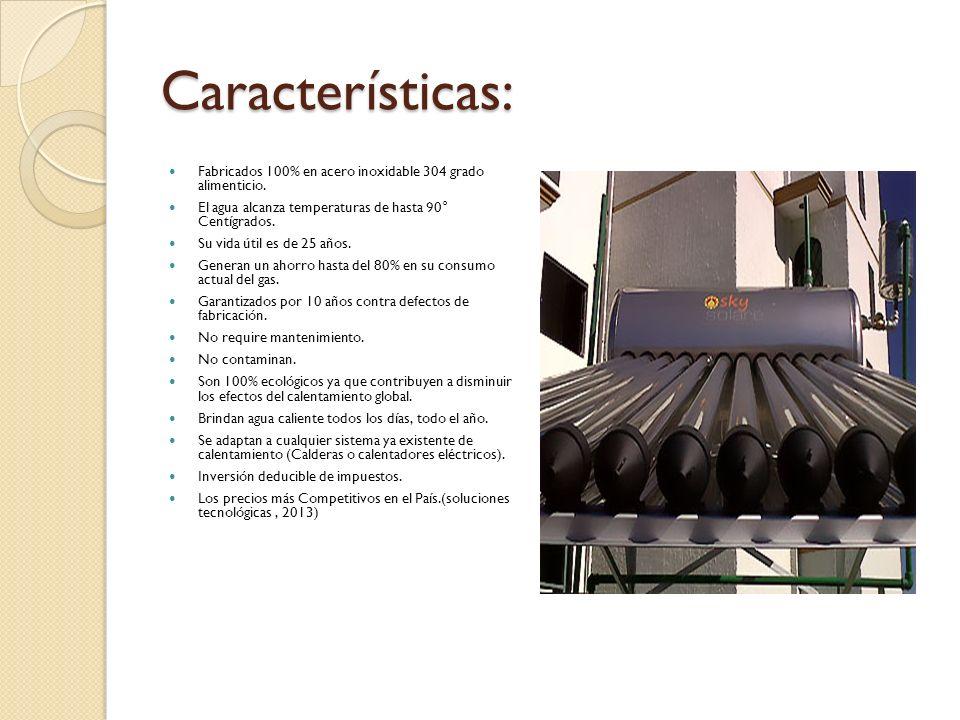 Características: Fabricados 100% en acero inoxidable 304 grado alimenticio. El agua alcanza temperaturas de hasta 90° Centígrados. Su vida útil es de