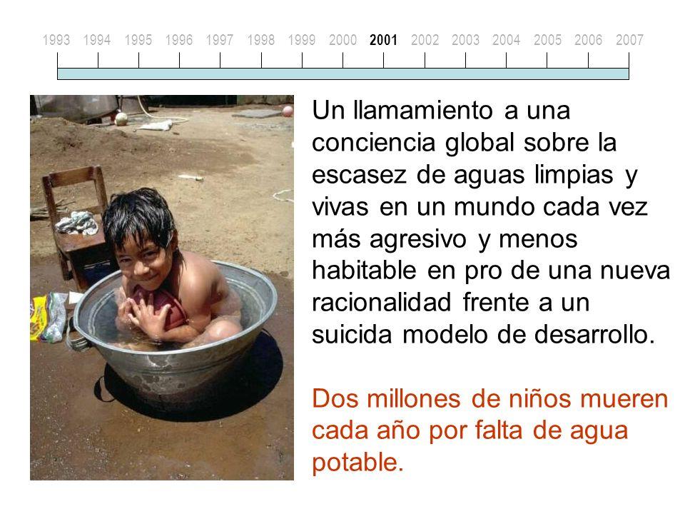 Un llamamiento a una conciencia global sobre la escasez de aguas limpias y vivas en un mundo cada vez más agresivo y menos habitable en pro de una nueva racionalidad frente a un suicida modelo de desarrollo.