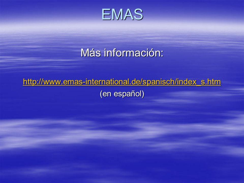 Más información: http://www.emas-international.de/spanisch/index_s.htm (en español) EMAS