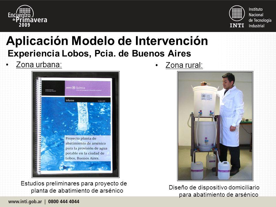 Aplicación Modelo de Intervención Zona urbana: Estudios preliminares para proyecto de planta de abatimiento de arsénico Zona rural: Diseño de disposit