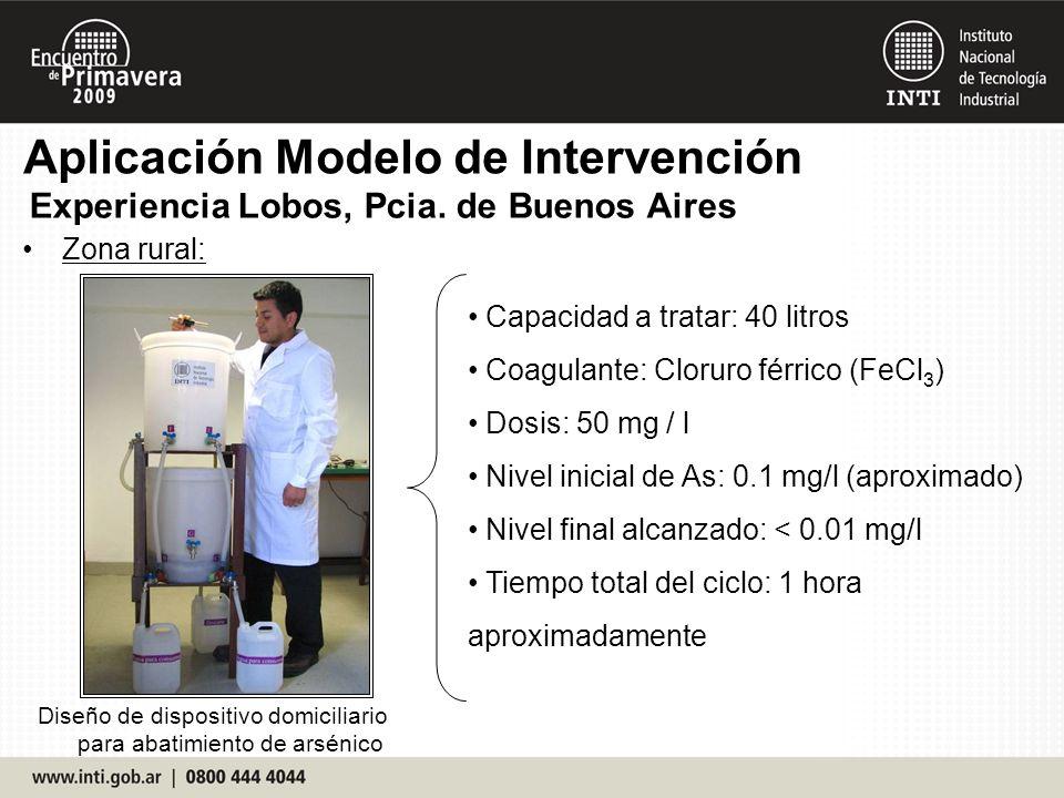 Zona rural: Capacidad a tratar: 40 litros Coagulante: Cloruro férrico (FeCl 3 ) Dosis: 50 mg / l Nivel inicial de As: 0.1 mg/l (aproximado) Nivel fina