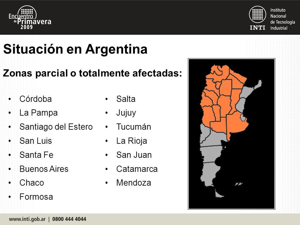Situación en Argentina Zonas parcial o totalmente afectadas: Córdoba La Pampa Santiago del Estero San Luis Santa Fe Buenos Aires Chaco Formosa Salta J