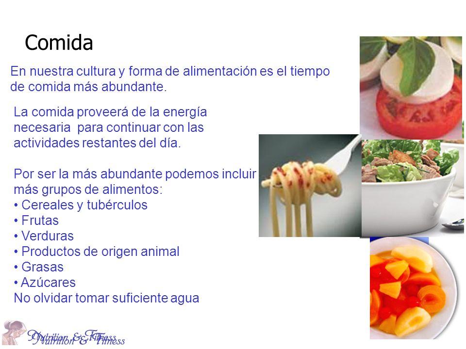 Comida En nuestra cultura y forma de alimentación es el tiempo de comida más abundante. La comida proveerá de la energía necesaria para continuar con