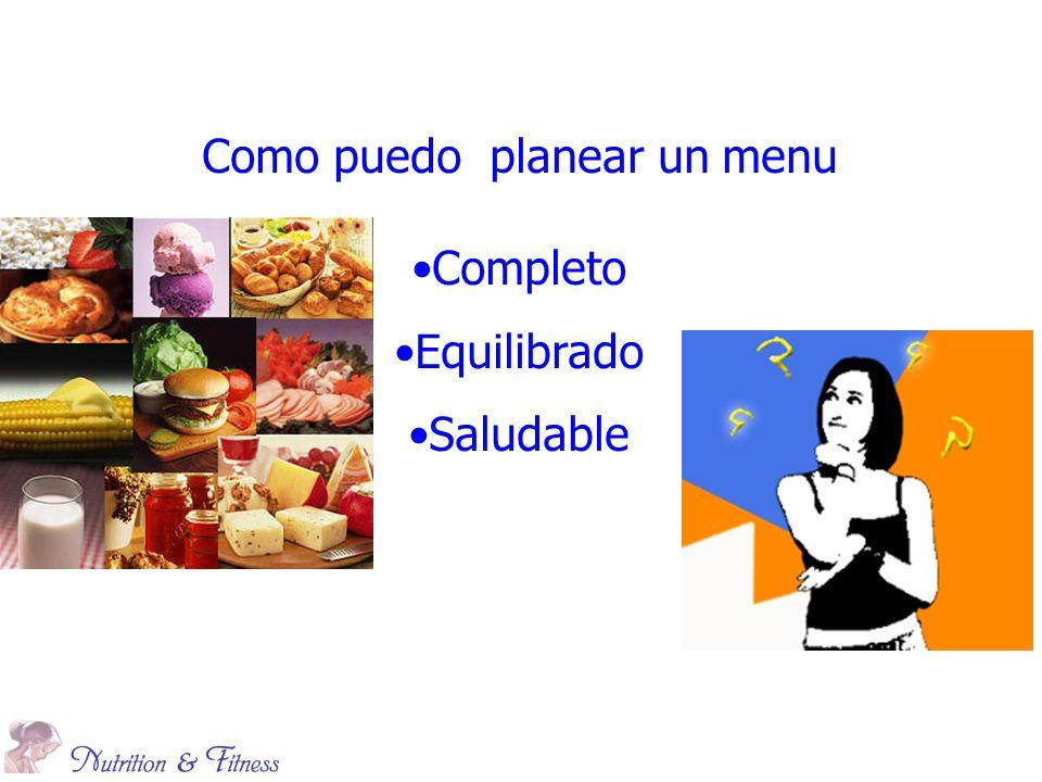 Como puedo planear un menu Completo Equilibrado Saludable