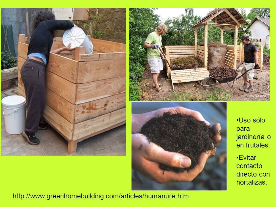 http://www.greenhomebuilding.com/articles/humanure.htm Uso sólo para jardinería o en frutales. Evitar contacto directo con hortalizas.
