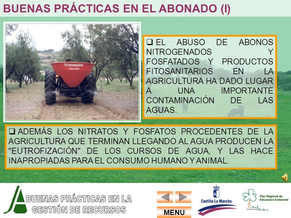 ADEMÁS LOS NITRATOS Y FOSFATOS PROCEDENTES DE LA AGRICULTURA QUE TERMINAN LLEGANDO AL AGUA PRODUCEN LA EUTROFIZACIÓN DE LOS CURSOS DE AGUA, Y LAS HACE INAPROPIADAS PARA EL CONSUMO HUMANO Y ANIMAL.