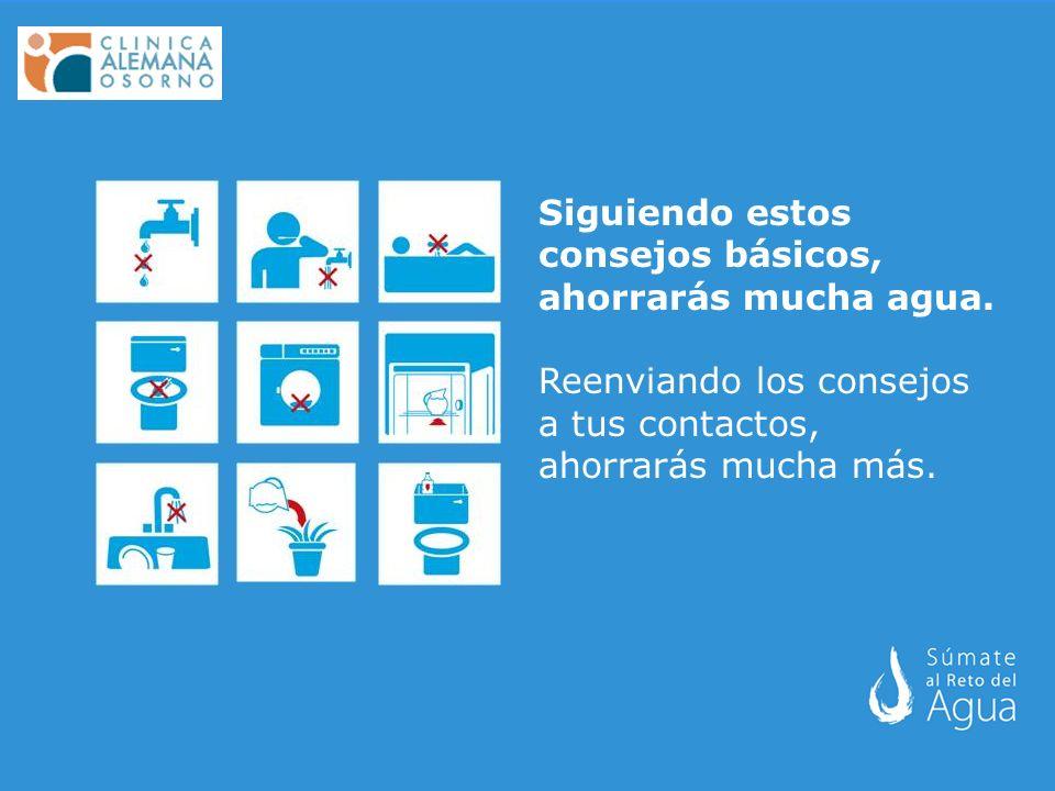 Siguiendo estos consejos básicos, ahorrarás mucha agua. Reenviando los consejos a tus contactos, ahorrarás mucha más.