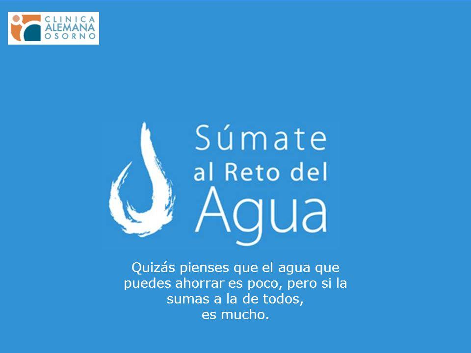 Quizás pienses que el agua que puedes ahorrar es poco, pero si la sumas a la de todos, es mucho.