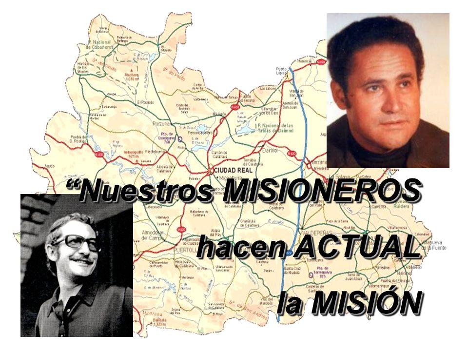 Nuestros MISIONEROS hacen ACTUAL la MISIÓN Nuestros MISIONEROS hacen ACTUAL la MISIÓN