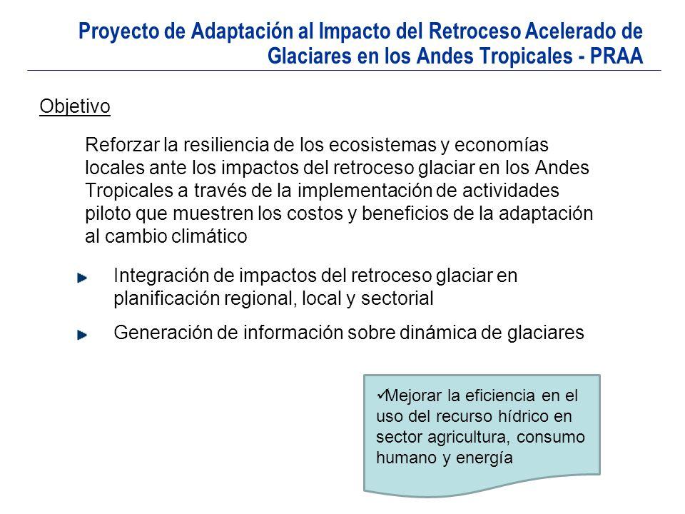 Objetivo Reforzar la resiliencia de los ecosistemas y economías locales ante los impactos del retroceso glaciar en los Andes Tropicales a través de la