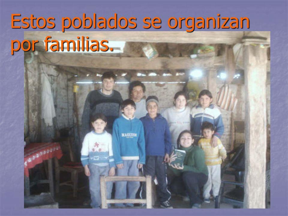 Estos poblados se organizan por familias.