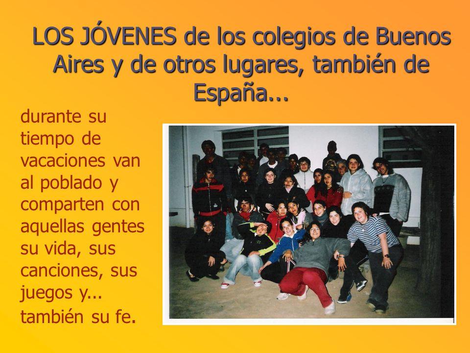LOS JÓVENES de los colegios de Buenos Aires y de otros lugares, también de España...