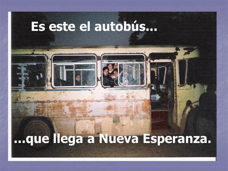 ...que llega a Nueva Esperanza. Es este el autobús...