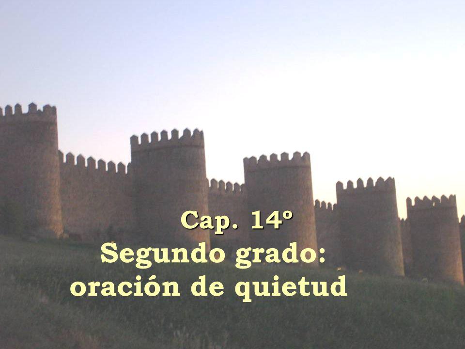 Cap. 14º Cap. 14º Segundo grado: oración de quietud