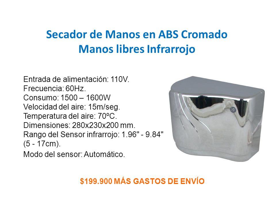 Secador de Manos en ABS Cromado Manos libres Infrarrojo $199.900 MÁS GASTOS DE ENVÍO Entrada de alimentación: 110V. Frecuencia: 60Hz. Consumo: 1500 –