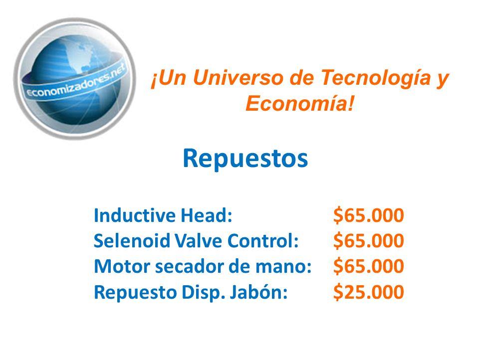 Repuestos Inductive Head: $65.000 Selenoid Valve Control:$65.000 Motor secador de mano:$65.000 Repuesto Disp. Jabón:$25.000 ¡Un Universo de Tecnología