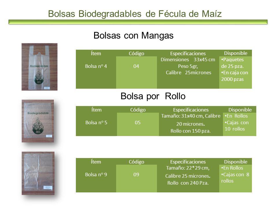 Bolsas Biodegradables de Fécula de Maíz Bolsas con Mangas Bolsa por Rollo ÍtemCódigoEspecificaciones Disponible Bolsa n° 505 Tamaño: 31x40 cm, Calibre