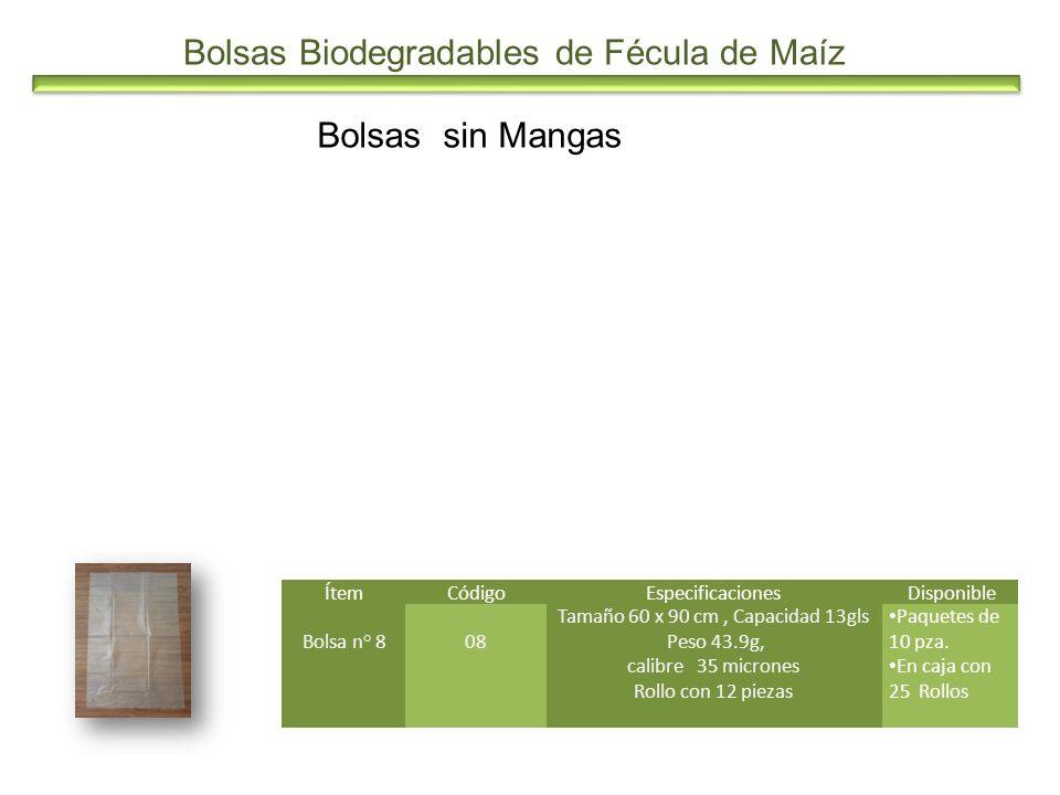 Bolsas sin Mangas ÍtemCódigoEspecificaciones Disponible Bolsa n° 808 Tamaño 60 x 90 cm, Capacidad 13gls Peso 43.9g, calibre 35 micrones Rollo con 12 p